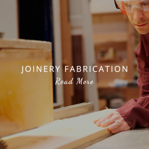 Joinery Fabrication - Read More